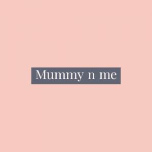 Mummy n Me